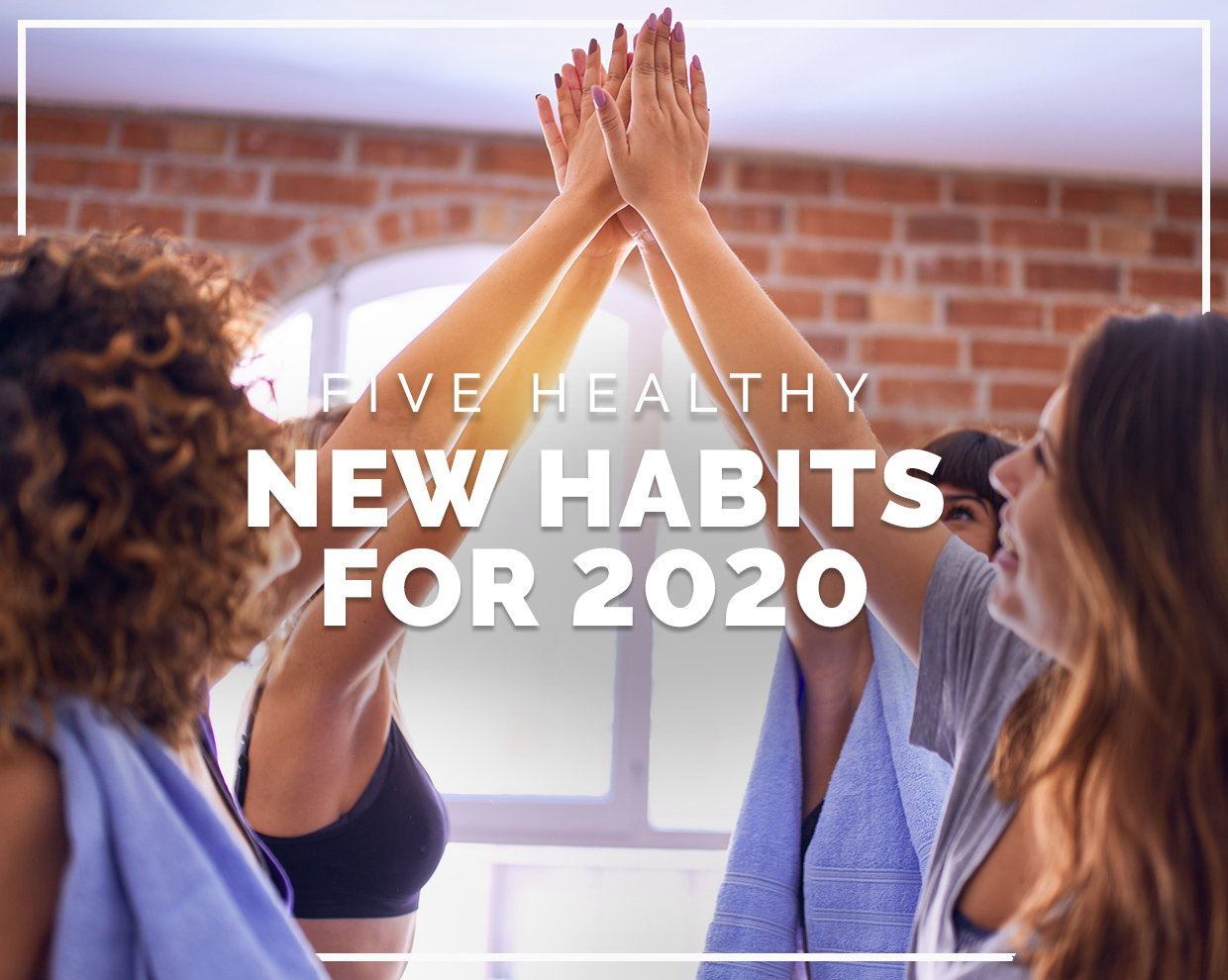 Five healthy new habits for 2020