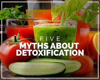 5 myths about detoxification