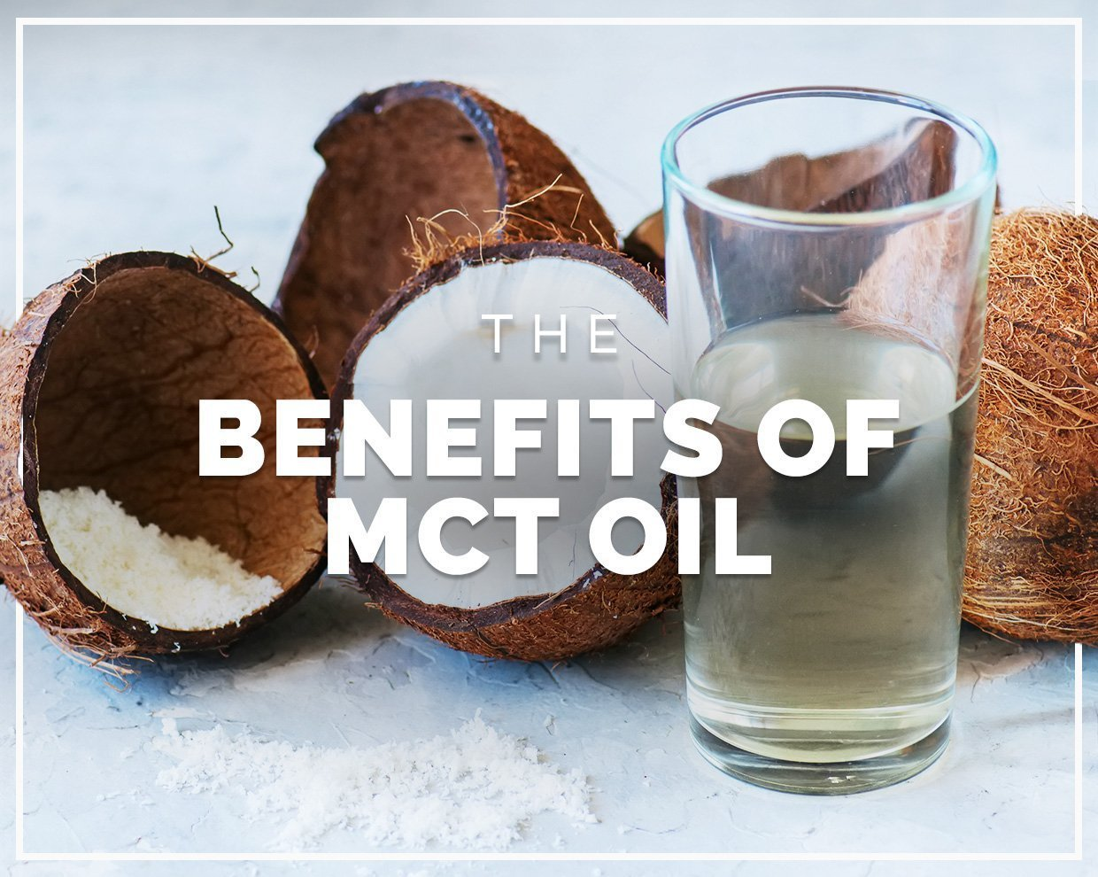 The benefits of MCT oil