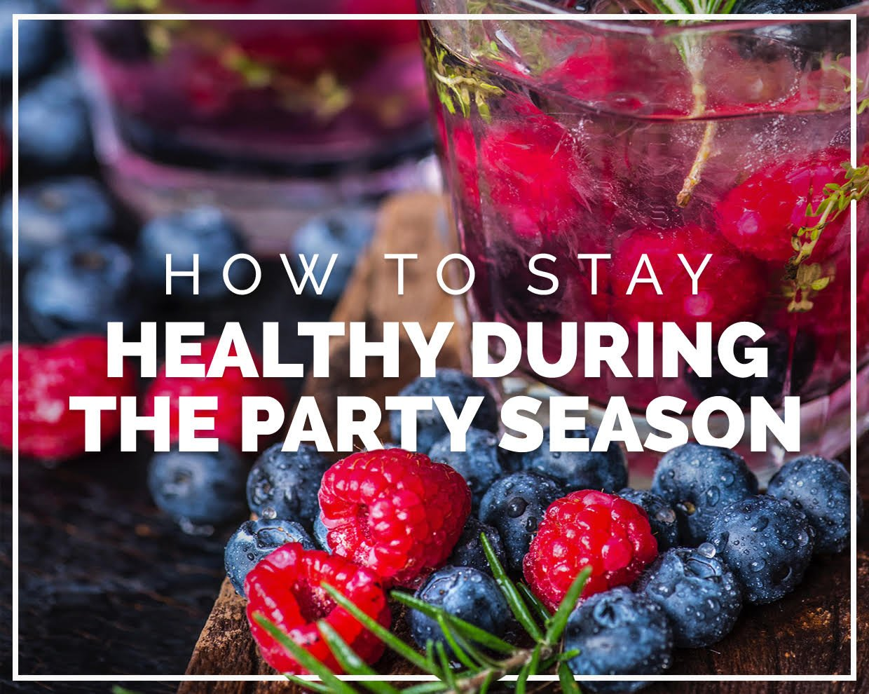 How to stay healthy during the party season